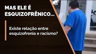 A relação entre racismo e esquizofrenia