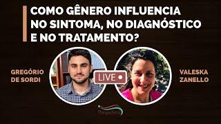 Como gênero influencia no sintoma, no diagnóstico e no tratamento?