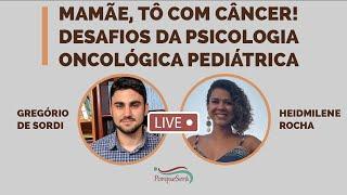 """""""Mamãe, tô com câncer!""""  Desafios da psicologia oncológica pediátrica"""